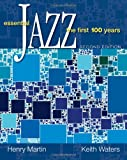 Essential Jazz: The First 100 Years (0495505250) by Martin, Henry