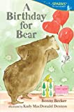 A Birthday for Bear: Candlewick Sparks