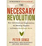img - for The Necessary Revolution: How Individuals and Organisations Are Working Together to Create a Sustainable World (Paperback) - Common book / textbook / text book