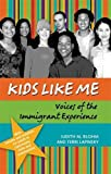 img - for Kids Like Me: Voices of the Immigrant Experience book / textbook / text book