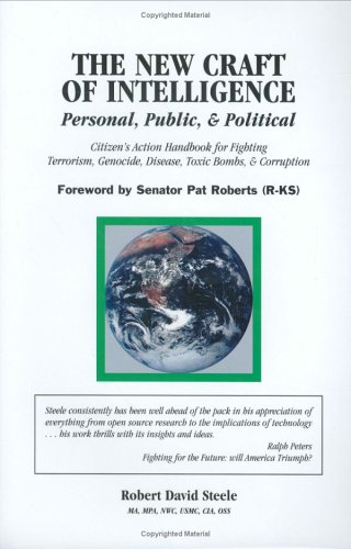 The New Craft of Intelligence: Personal, Public, & Political--Citizen's Action Handbook for Fighting Terrorism, Geno