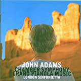 Adams: Chamber Symphony; Grand Pianola Music
