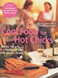 img - for 'COOL FOOD FOR HOT CHICKS: JUST FOR THE GIRLS, A COLLECTION OF OVER 100 LUSCIOUS RECIPES' book / textbook / text book