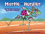 Myrtle the Hurdler: And Her Pink and Purple Polka-Dotted Girdle