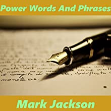 Power Words and Phrases Audiobook by Mark Jackson Narrated by Mark Jackson