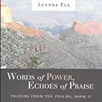 Words of Power, Echoes of Praise: Prayers from the Psalms, Book II | Lynnda Ell