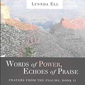Words of Power, Echoes of Praise: Prayers from the Psalms, Book II | [Lynnda Ell]