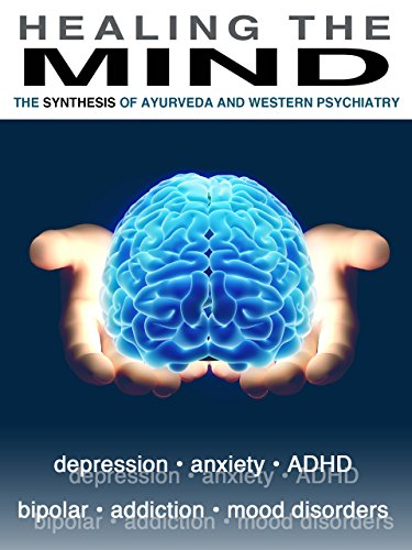 Healing the Mind: Ayurveda and Western Psychiatry