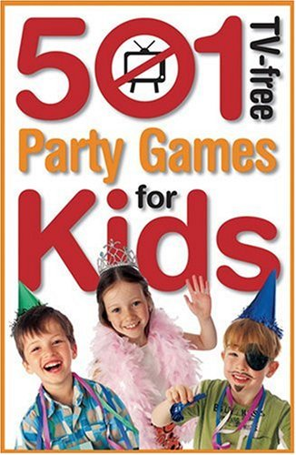 501 Tv-free Party Games For Kids (501 TV-Free Kids)