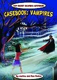 Casebook: Vampires (Top Secret Graphica Mysteries)