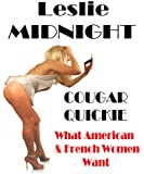 COUGAR QUICKIE - Sex American & French style: what women want - erotic hardcore love sex adventures, menage a trois, threesomes, MILF, swinging, literotica, ... romance interracial swingers stories, books