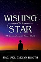 Wishing on a Star - My Journey Across the Gender Divide