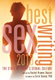 img - for Best Sex Writing 2013: The State of Today's Sexual Culture book / textbook / text book