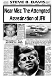 img - for Near Miss: The Attempted Assassination of Jfk book / textbook / text book
