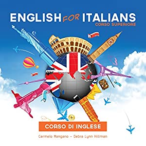 Corso di Inglese, English for Italians: Corso Superiore Audiobook
