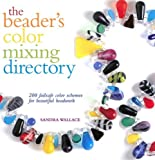 The Beader's Color Mixing Directory: 200 failsafe color schemes for beautiul beadwork