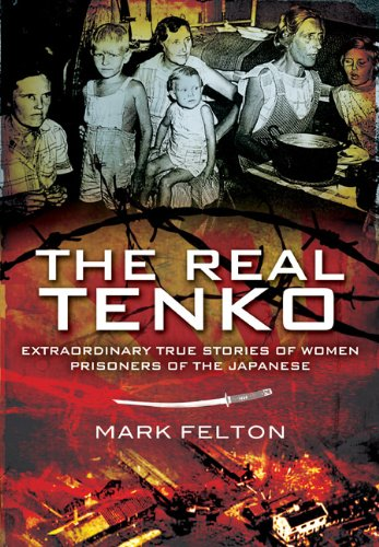 REAL TENKO: Extraordinary True Stories of Women Prisoners of the Japanese