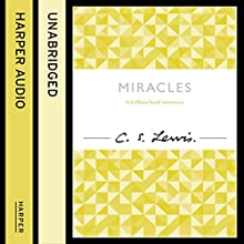 Miracles: C. S. Lewis Signature Classic (       UNABRIDGED) by C. S. Lewis Narrated by Julian Rhind-Tutt