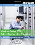 img - for By Microsoft Official Academic Co Exam 70-640 Windows Server 2008 Active Directory Configuration (1st Edition) book / textbook / text book