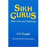 SIKH GURUS: Their Lives and Teachingsby K S Duggal