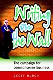 img - for Writing on the Wall: The Campaign for Commonsense Business book / textbook / text book