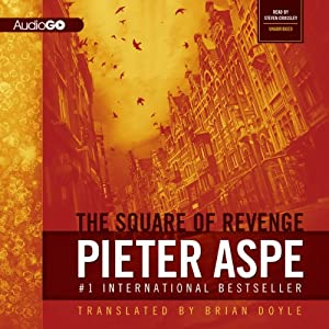 The Square of Revenge: The Pieter Van In Mysteries | [Pieter Aspe]