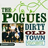 Dirty Old Town - The Platinum Collection The Pogues