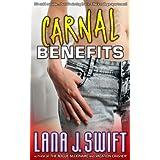 Carnal Benefits (A Story of Taboo Seduction) ~ Lana J. Swift