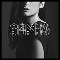 Banks | Format: MP3 Music 302% Sales Rank in Albums: 357 (was 1,438 yesterday) (10)Download:   $3.96