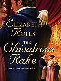 The Chivalrous Rake (Harlequin Historical)