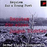 Zimmermann: Requiem fur einen jungen Dichter