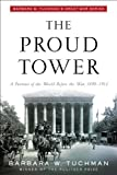 The Proud Tower: A Portrait of the World Before the War, 1890-1914 (0345405013) by Barbara W. Tuchman