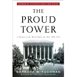 The Proud Tower: A Portrait of the World Before the War, 1890-1914; Barbara W. Tuchman's Great War Seriesby Barbara W. Tuchman