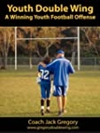 Youth Double Wing: A Winning Youth Fo...