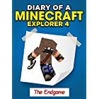 Minecraft: Diary of a Minecraft Explorer 4  The Endgame (An Unofficial Minecraft Book)