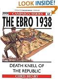 The Ebro 1938: Death knell of the Republic (Campaign)