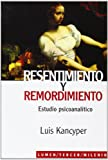 img - for Resentimiento y Remordimiento. Estudio Psicoanalitico (Spanish Edition) book / textbook / text book