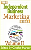 img - for Independent Business Marketing Bible II (The Independent Business Marketing Bible Project) book / textbook / text book