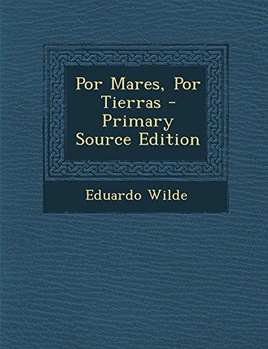 Por Mares, Por Tierras - Primary Source Edition  [Wilde, Eduardo] (Tapa Blanda)