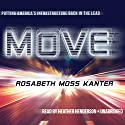 Move: Putting America's Infrastructure Back in the Lead (       UNABRIDGED) by Rosabeth Moss Kanter Narrated by Heather Henderson