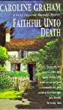 Faithful Unto Death (Misomer Murders - Featuring Inspector Barnaby) (0747249709) by Graham, Caroline