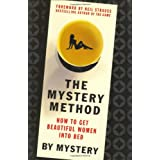The Mystery Method: How to Get Beautiful Women Into Bed ~ Mystery