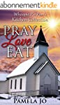 Pray Love Eat (English Edition)