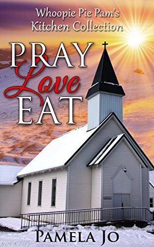 Pray Love Eat by Pamela Jo