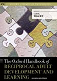 The Oxford Handbook of Reciprocal Adult Development and Learning (Oxford Library of Psychology)