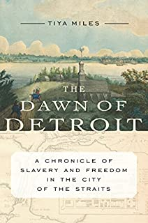 Book Cover: Dawn of Detroit: A Chronicle of Bondage and Freedom in the City of the Straits