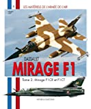 Dassault Mirage F-1: Tome II: Mirage F1CR et F1CT (Les Materials De L'armee De L'air)