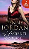 Penny Jordan The Parenti Marriage: The Reluctant Surrender / The Dutiful Wife (The Parenti Dynasty)