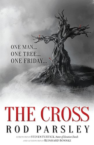 The Cross: One Man. One Tree. One Friday., Parsley, Rod