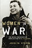 img - for Women in War: The Micro-processes of Mobilization in El Salvador (Oxford Studies in Culture and Politics) book / textbook / text book